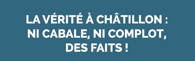 La vérité à Châtillon : ni cabale, ni complot, des faits !